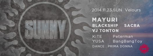 2014.11.23 SUNNY @Velours  Guest DJ MAYURI